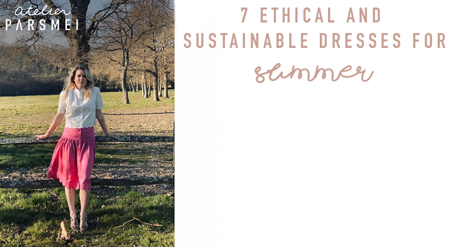 Ethical and Sustainable Dresses for Women